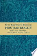 Seven Interpretive Essays on Peruvian Reality