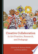 Creative Collaboration In Art Practice Research And Pedagogy