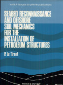 Seabed Reconnaissance and Offshore Soil Mechanics for the Installation of Petroleum Structures