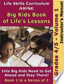Life Skills Curriculum: ARISE Big Kids Book of Life's Lessons: Grade 4 -5