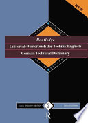 Routledge German Technical Dictionary: English-German English Including Abbreviations Terms Are Drawn From The