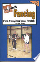 Youth Fencing Drills  Strategies   Games Handbook