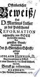 Offenbarlicher Beweiss, dass D. M. Luther zu des Pabstthums Reformation rechtmässig von Gott sey beruffen worden ... Mit einer Vorrede D. V. E. Löschers, von dem Beruff zu reformiren