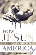 How Jesus Is Being Killed in America