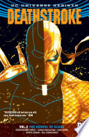 Deathstroke Vol  2  The Gospel of Slade  Rebirth