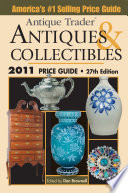 Antique Trader Antiques And Collectibles Price Guide 2011