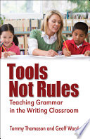 Tools  Not Rules Teaching Grammar in the Writing Classroom
