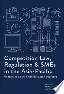Competition Law  Regulation and SMEs in the Asia Pacific