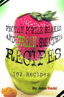 Protein Powder Shakes and Green Smoothie Recipes