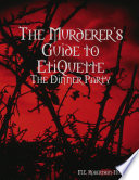 The Murderers  Guide to Etiquette  The Dinner Party