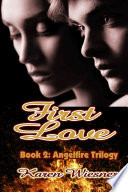 download ebook first love, book 2 of the angelfire trilogy pdf epub