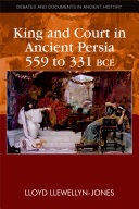 download ebook king and court in ancient persia 559 to 331 bce pdf epub