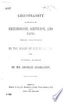 Christianity in relation to Freethought  Scepticism and Faith  three discourses by the Bishop of Peterborough  With special replies by Mr  C  Bradlaugh