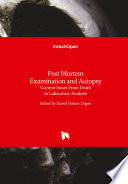 Post Mortem Examination And Autopsy : investigation of death is the most...