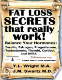 Fat Loss Secrets That Really Work Balance Your Hormones Insulin Estrogen Progesterone Testosterone Thyroid Cortisol And Dhea