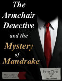 The Armchair Detective and the Mystery of Mandrake With Closure From A Mystery Buyer