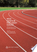 Mega Events in Post Soviet Eurasia