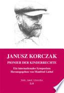 Janusz Korczak - Pionier der Kinderrechte. Ein internationales Symposium
