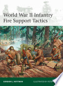 World War II Infantry Fire Support Tactics