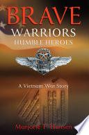 Brave Warriors Humble Heroes