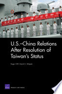 U S  China Relations After Resolution of Taiwan s Status