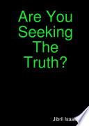 Are You Seeking The Truth