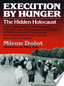 Execution by Hunger  The Hidden Holocaust
