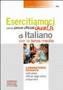 Esercitiamoci con le prove ufficiali Invalsi di Italiano  Laboratorio guidato sulle prove ufficiali degli ultimi cinque anni  Per la 3   classe della Scuola media