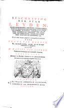 Beschryving der stad Leyden [...]. Tweede deel. Bevattende de wereldlyke gebouwen en de ambachtsheerlykheden