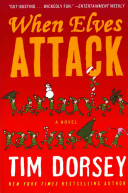 When Elves Attack : nobody does florida weirdness quite like tim dorsey!...