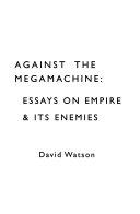 Against the megamachine