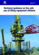 Technical Guidance on the Safe Use of Lifting Equipment Offshore
