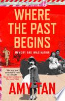 Where the Past Begins  A Writer   s Memoir Book PDF