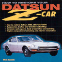 How To Restore Your Datsun Z Car