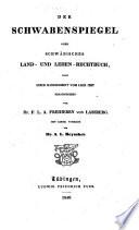 Der Schwabenspiegel, oder Schwäbisches Land- und Lehen-Rechtbuch, nach einer Handschrift vom Jahr 1287. herausgegeben von ... F. L. A. Freiherrn von Lassberg, etc