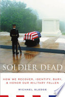 Soldier Dead : after they die? why do soldiers endanger their...