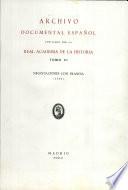Archivo Documental Espanol Publicado Por La Real Academia De La Historia TOMO VI