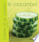 illustration du livre J'aime et je cuisine le concombre