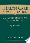 illustration Health Care Administration, Managing Organized Delivery Systems