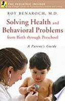 Solving Health and Behavioral Problems from Birth Through Preschool