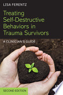 Treating Self Destructive Behaviors in Trauma Survivors