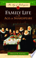 Family Life In The Age Of Shakespeare
