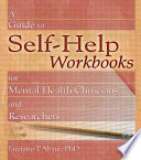 A Guide to Self Help Workbooks for Mental Health Clinicians and Researchers