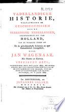 Vaderlandsche Historie Vervattende De Geschiedenissen Der Nu Vereenigde Nederlanden Inzonderheid Die Van Holland Van De Vroegste Tyden Af