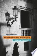Mediatization and Mobile Lives