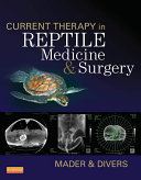 Current Therapy in Reptile Medicine and Surgery - E-Book