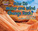 How Do Water and Wind Change Rock