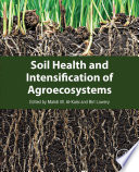 Soil Health And Intensification Of Agroecosystems book