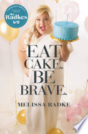 Eat Cake  Be Brave