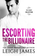 Escorting the Billionaire Book